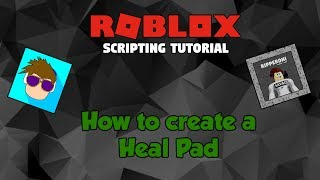 ROBLOX: How to create a Heal Pad