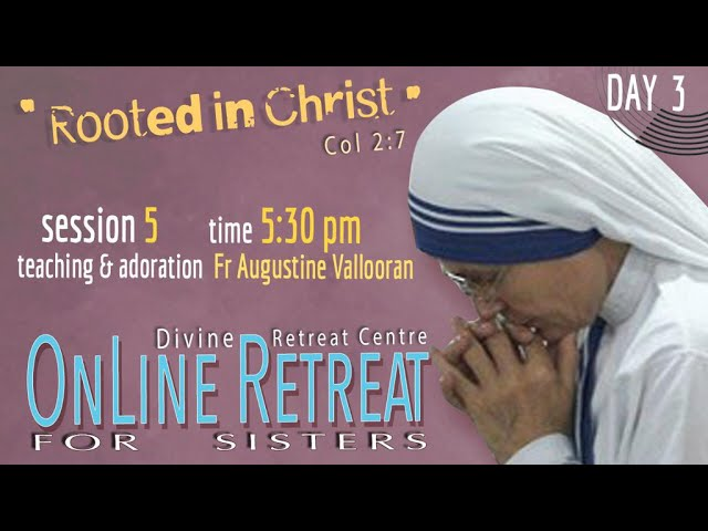 Retreat For Religious Sisters|Day 3|Talk & Adoration|Session 5|Divine Retreat Centre