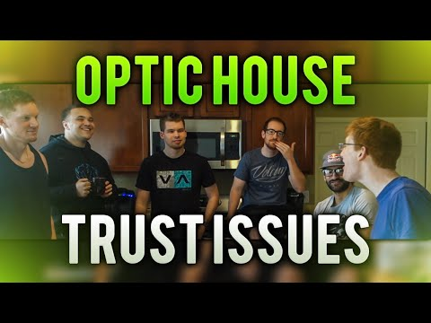 OpTic House Trust Issues