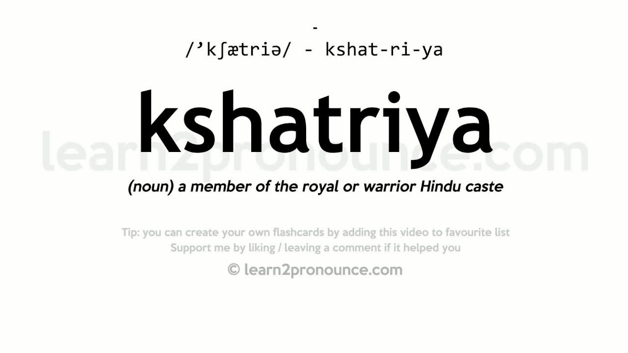 Kshatriya pronunciation and definition