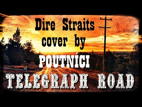 """Telegraph Road"" Dire Straits cover by Poutnici"