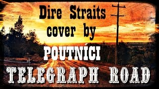 """Telegraph Road"" Dire Straits cover by Poutnici"