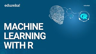 Machine Learning with R | Machine Learning Algorithms | Data Science Training | Edureka