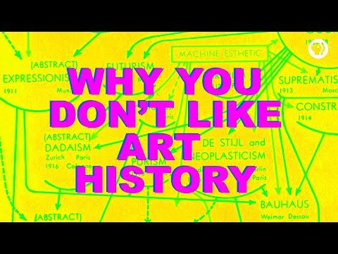 Why You Don't Like Art History