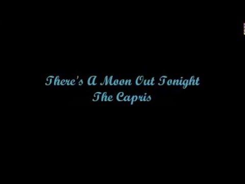 There's A Moon Out Tonight (Hay Una Luna Hacia Fuera Esta Noche) - The Capris (Lyrics - Letra)