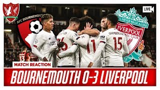 11 POINTS CLEAR - MIND THE GAP! | Bournemouth 0-3 Liverpool Match Reaction