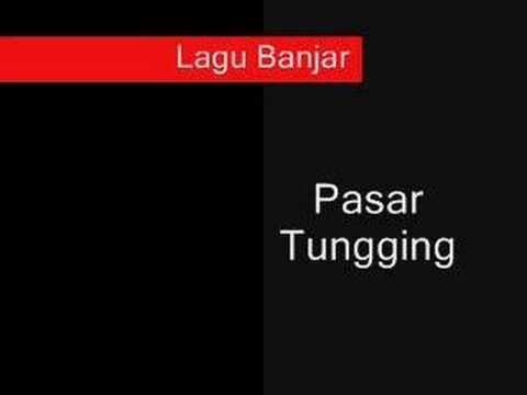 Lagu Banjar-Pasar Tungging