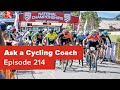 Nationals, VO2 Max, Rotating Mass and More – Ask a Cycling Coach 214