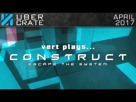 vert plays... Construct: Escape The System | Hop To It