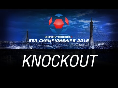 [ KNOCKOUT ] FIFA ONLINE 3 SEA CHAMPIONSHIPS 2015