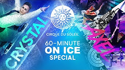 60-MINUTE SPECIAL #7 | Cirque du Soleil | Crystal, Axel