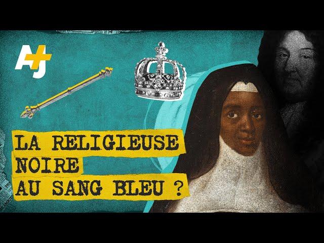 CETTE RELIGIEUSE NOIRE EST-ELLE LA FILLE CACHÉE DE LOUIS XIV ?