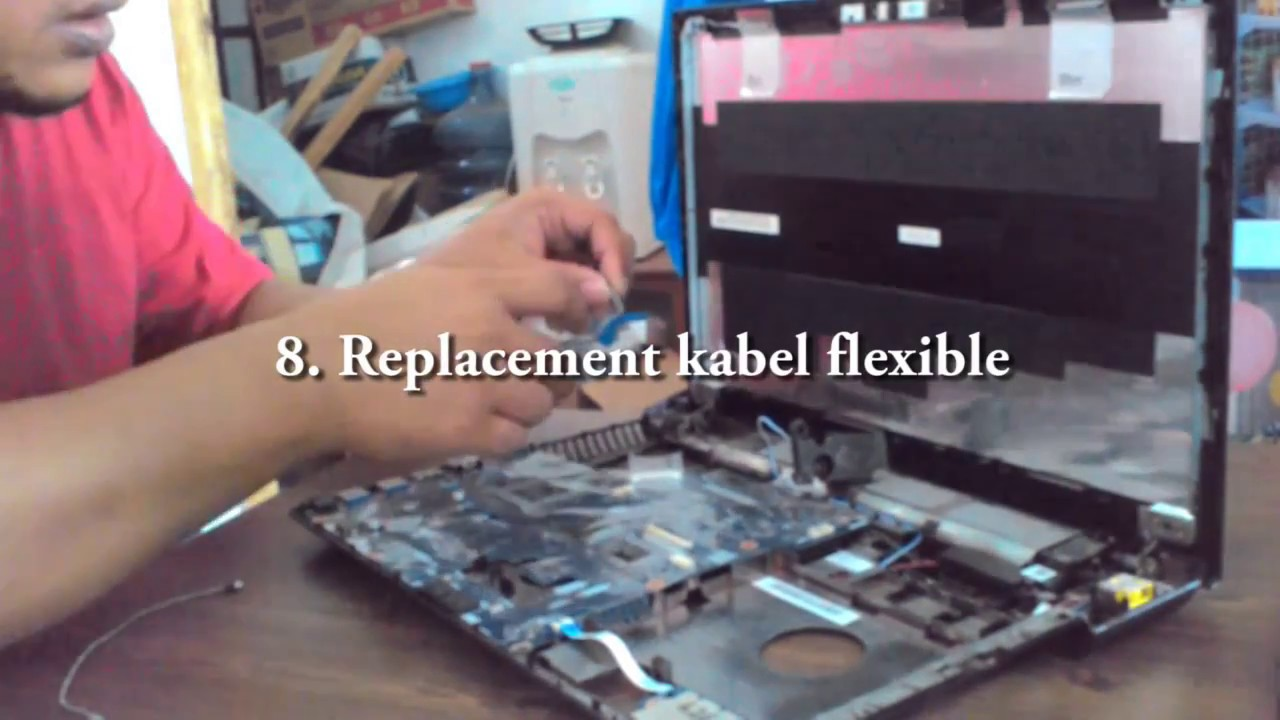 Membongkar Lenovo G410 Mengganti Kabel Flexible
