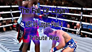 The Fall Of Logan- KSI Vs Logan Paul 2 (Tribute Rap)