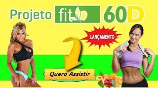 Projeto Fit 60D DOWNLOAD | PERDI 21KG EM 60 DIAS | PROJETO FIT 60D FUNCIONA MESMO?