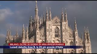 Etg - Milano, oltre 35 giorni di aria irrespirabile. Lunedì debutta Area B