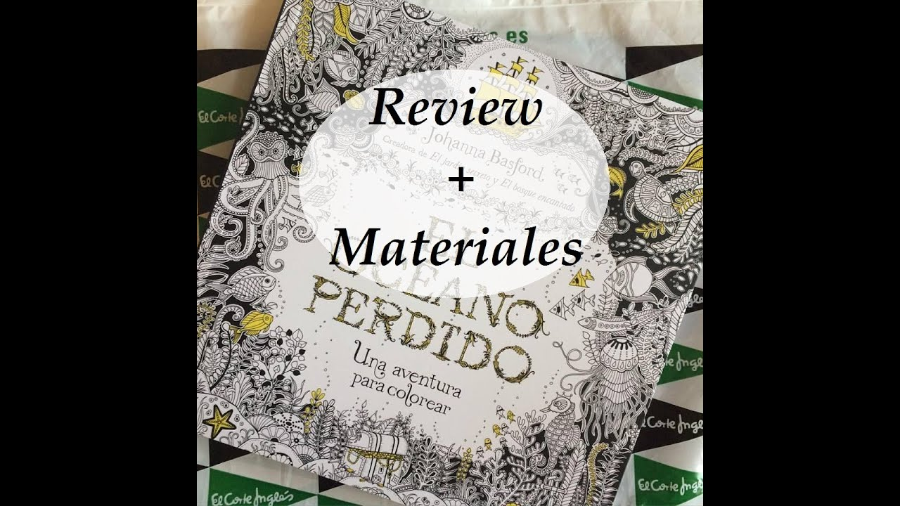 Review libro para colorear Océano Perdido/Lost Ocean coloring book + ...