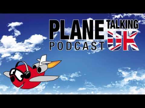 Plane Talking UK Podcast Episode 129