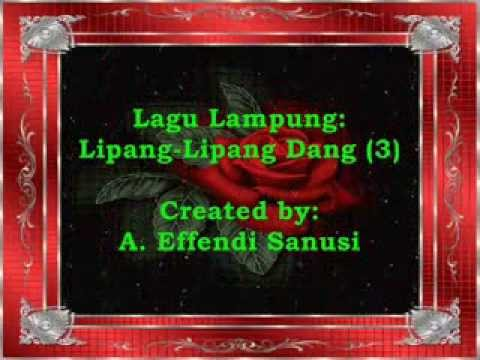 Lagu Lampung (Lipang-Lipang Dang 3)--A. Effendi Sanusi