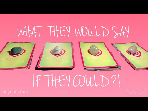WHAT WOULD THEY SAY IF THEY COULD! PICK A CARD LOVE TAROT 2019 TIMELESS