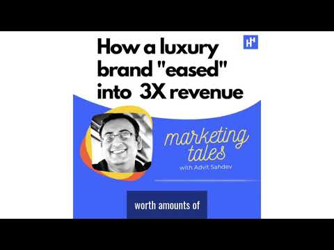 how-a-luxury-brand-eased-to-generate-3x-revenue---marketing-tales-s01-ep10