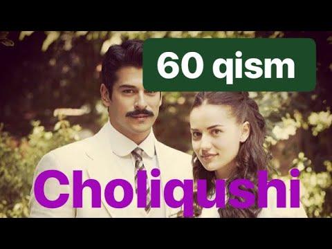 60 Choliqushi Uzbek Tilida HD 60 Qism (turk Seriali)
