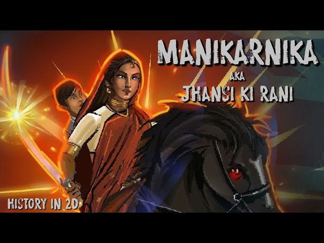 King of Queens; Rani Laxmibai of Jhansi. In 2D animation.