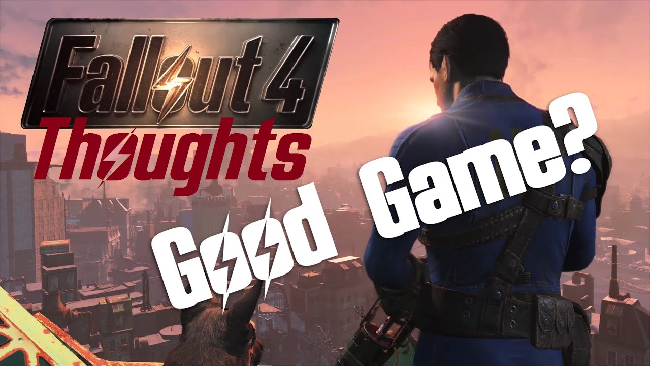 FALLOUT 4: Is it a Good Game? (WARNING: May Contain Opinions)