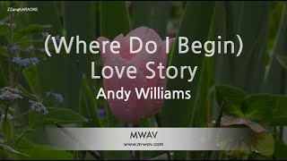Andy Williams-(Where Do I Begin) Love Story (Melody) (Karaoke Version) [ZZang KARAOKE]
