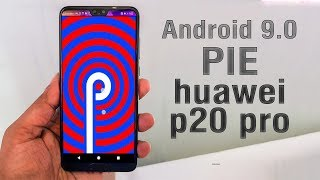 Install Android 9.0 Pie on Huawei P20 Pro (LineageOS 16) - How to Guide!
