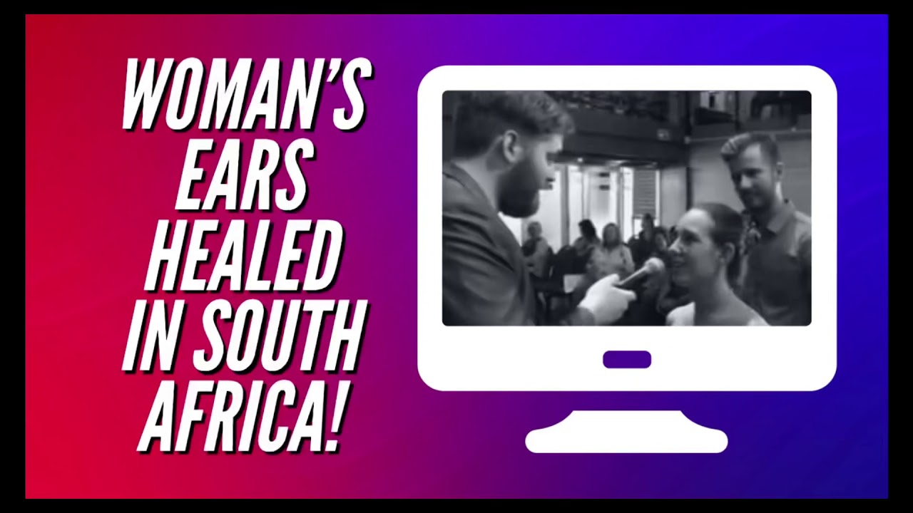 WOMAN'S EARS HEALED IN SOUTH AFRICA!
