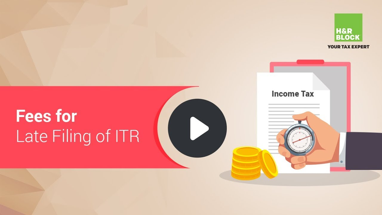 Fees under Section 234F for Late Filing of ITR | H&R Block India