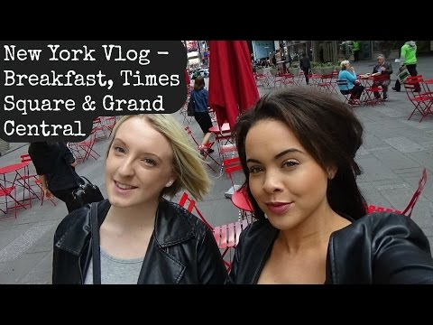 New York Vlog 1 - Breakfast, Times Square  & Grand Central