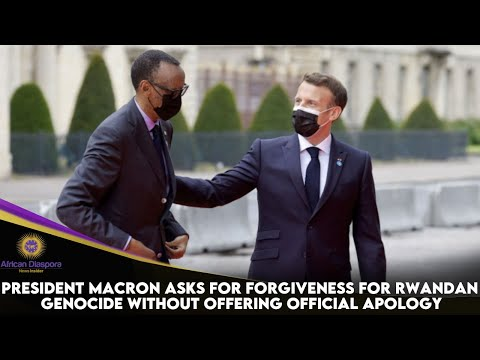 President Macron Asks For Forgiveness For Rwandan Genocide Without Offering An Official Apology