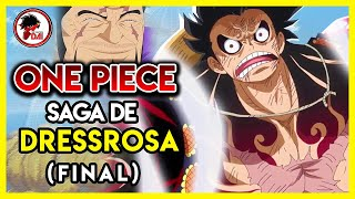 One Piece: Hablemos de la SAGA de DRESSROSA (FINAL)