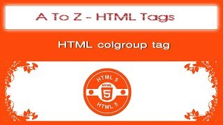 A To Z HTML Tags | html colgroup tag tutorial