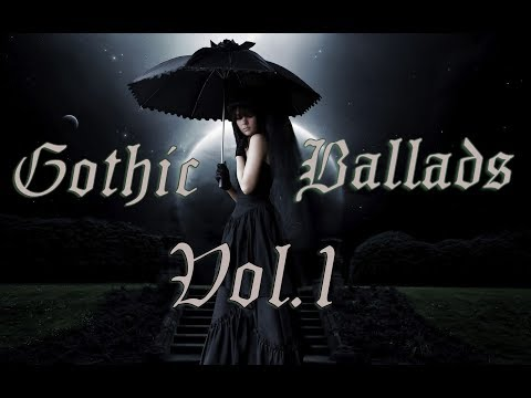 Beautiful Gothic Ballads Vol. 1 | 1 Hour Compilation