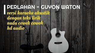 Perlahan Guyon Waton Versi Karaoke Gitar Akustik Dengan Teks