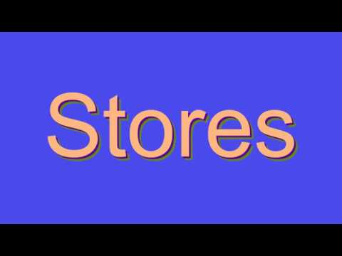 How to Pronounce Stores