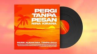 Nina Kirana - Pergi tanpa pesan