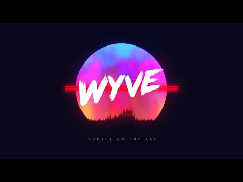 WYVE - Sunset On The Bay (Official Video)