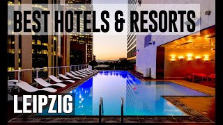 Best Hotels and Resorts in Leipzig, Germany