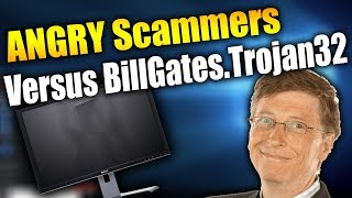 ANGRY Scammers Versus BillGates.Trojan32.EXE | RAGE | Tech Support Scammers EXPOSED!
