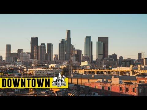 LA Neighborhoods: Episode 2 - Downtown