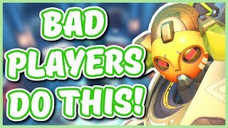 Overwatch - THE THINGS BAD PLAYERS DO (Don