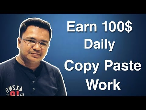 Earn $10 Daily Copy Paste Work | Real Earning Guaranteed | Work from Home | 2019.