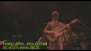 Foreign affair - Mike Oldfield (dj etronic remix 2013)