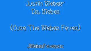 Justin Bieber - Dr. Bieber (Cure The Bieber Fever) New Studo Version 2011