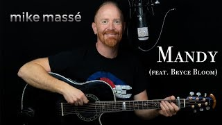 Mandy (acoustic Barry Manilow cover) - Mike Massé feat. Bryce Bloom