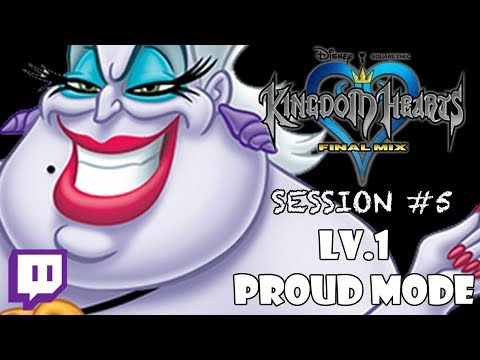 Twitch: Kingdom Hearts - LV.1 PROUD MODE: Session #5